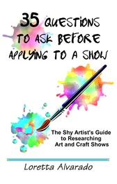 35 Questions to Ask Before Applying to a Show by Loretta Alvarado